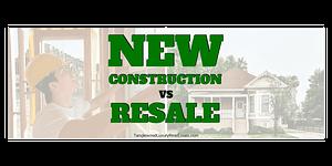 New Construction vs Resale