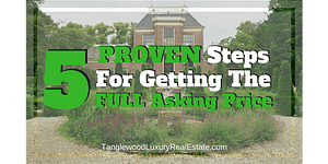 5 Proven Steps For Getting The Full Asking Price