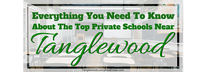 Top 10 Private Schools Near Tanglewood