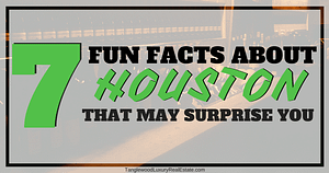 Fun Facts About Houston That May Surprise You