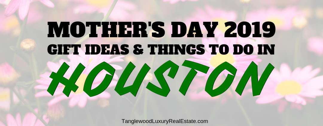 How To Plan The Best Mother's Day In Houston