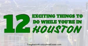 12 Exciting Things To Do When You Travel To Houston