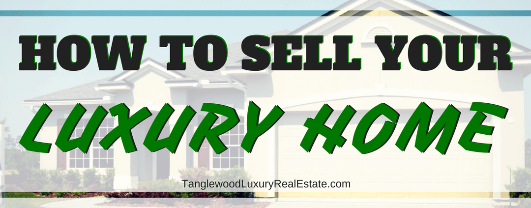 Selling Your Luxury Home This Year?  Here's What Buyers Want To See!