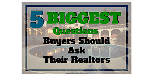 5 Biggest Questions To Ask Your Realtor When Buying A Home