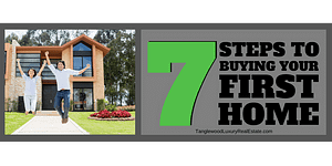 7 Steps To Buying Your First Home