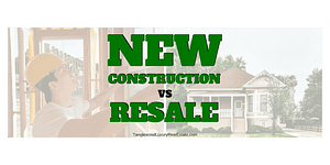 New Construction vs Resale