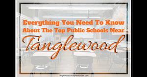 Top Public Schools Near Tanglewood